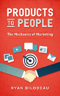 Products to People Author Ryan Bilodeau to Release Updated Marketing Book Next Year